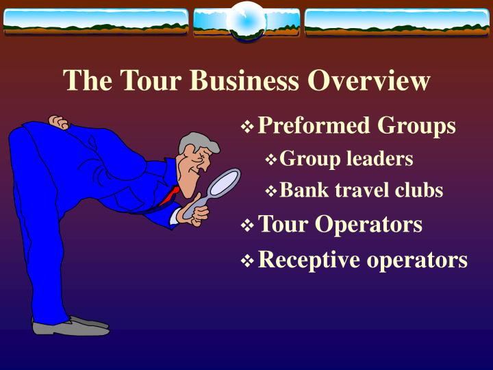 The Tour Business Overview