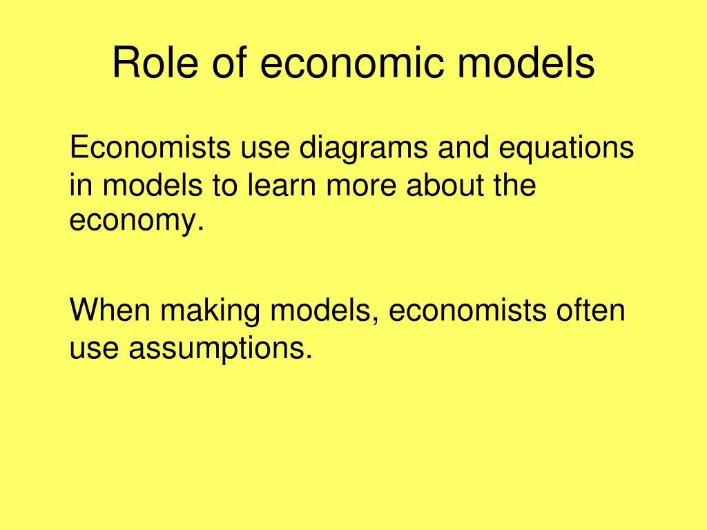 Role of economic models