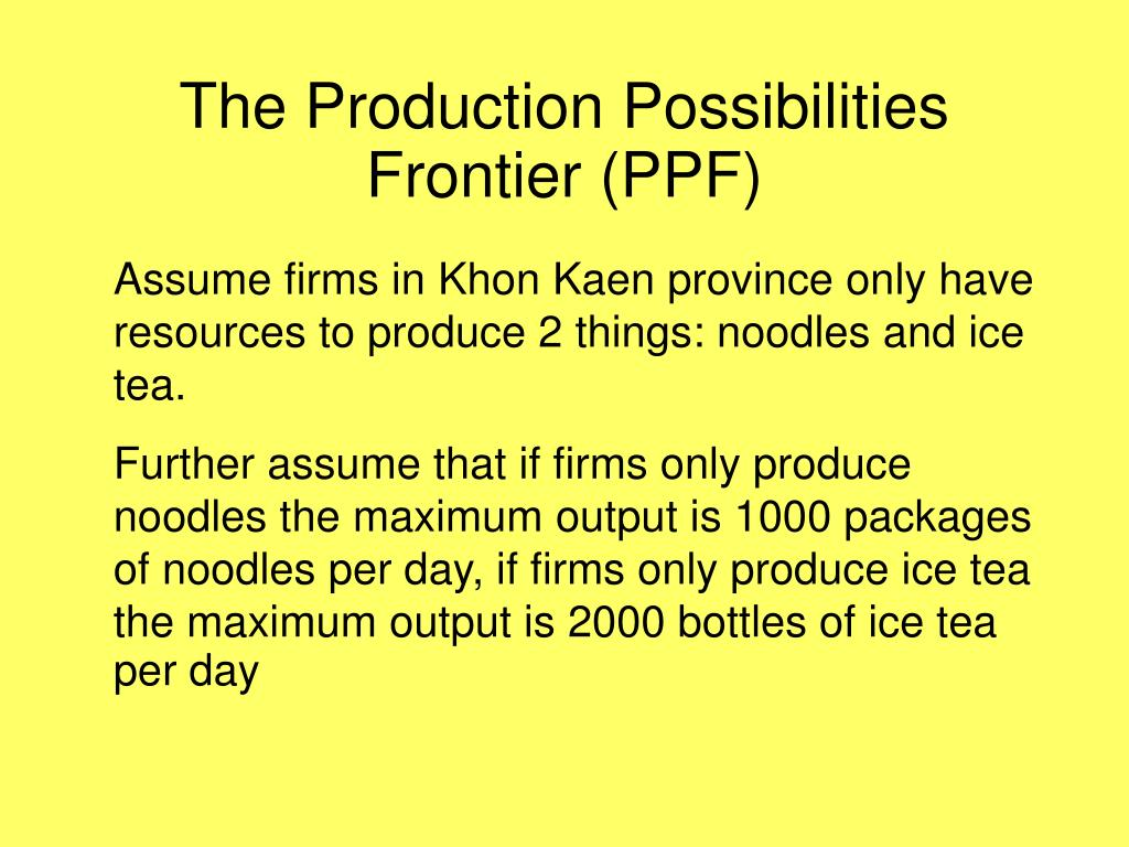 The Production Possibilities Frontier (PPF)