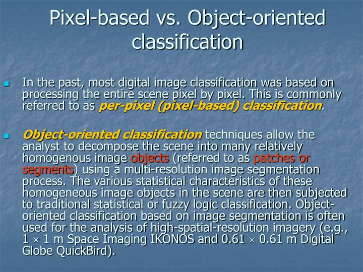 Pixel-based vs. Object-oriented classification