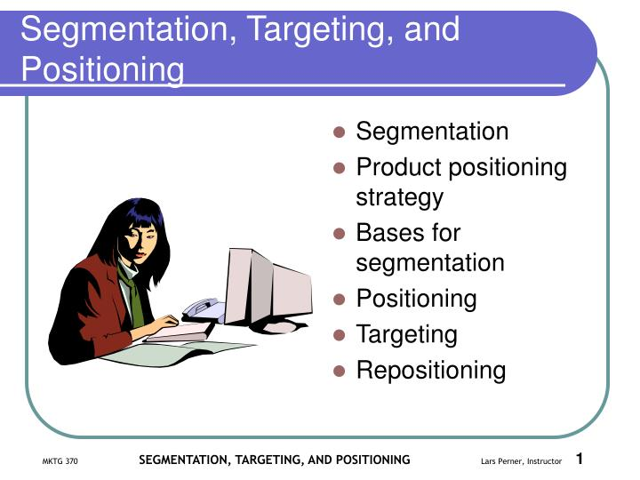 Segmentation targeting and positioning l.jpg