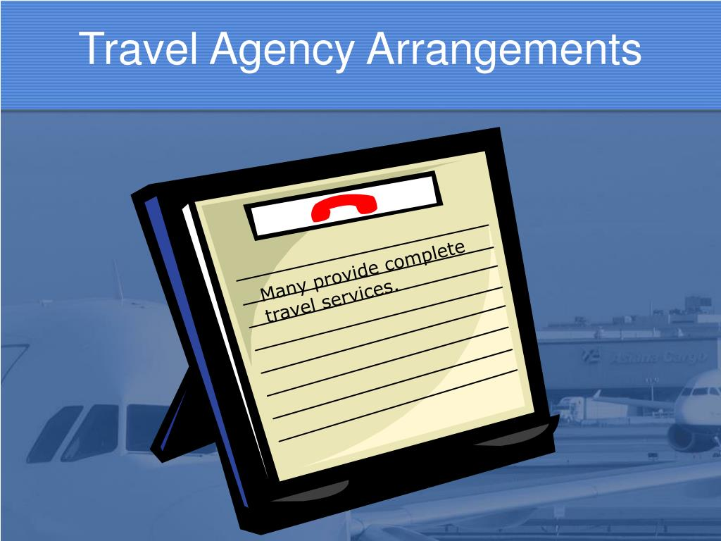 Many provide complete travel services.