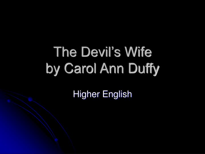 The devil s wife by carol ann duffy
