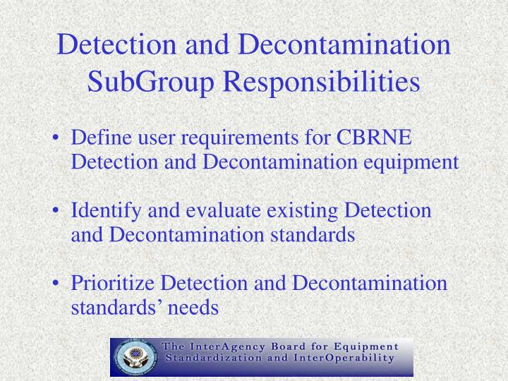 Detection and Decontamination SubGroup Responsibilities