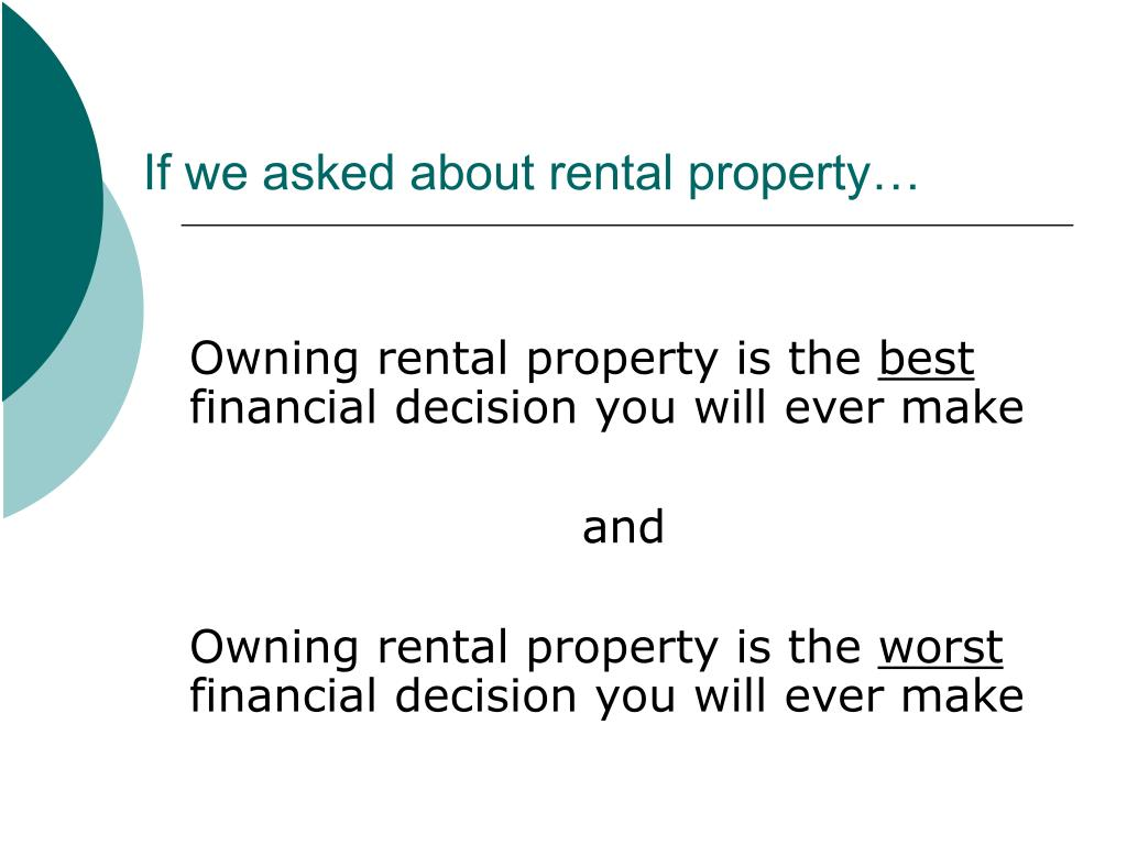 If we asked about rental property…