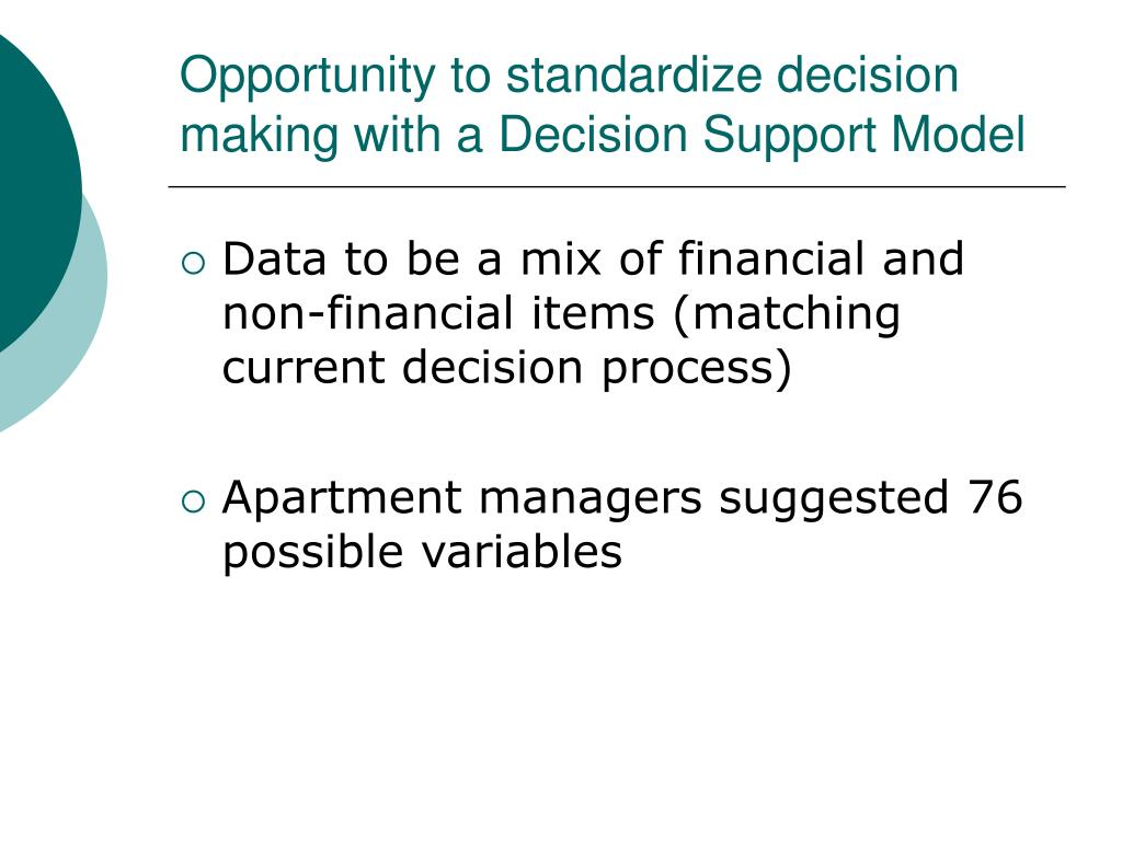 Opportunity to standardize decision making with a Decision Support Model