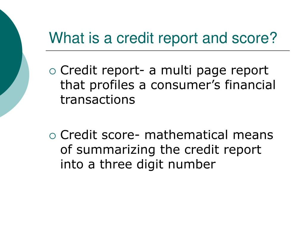 What is a credit report and score?