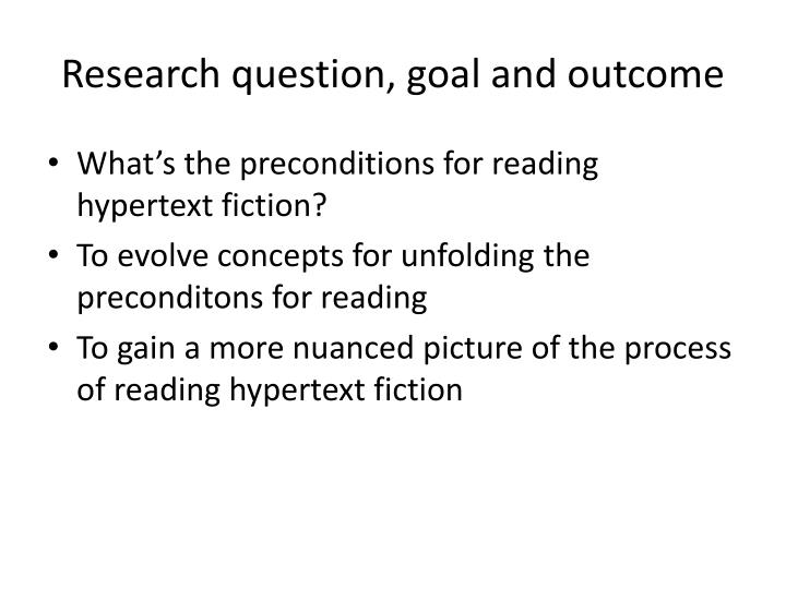 Research question goal and outcome