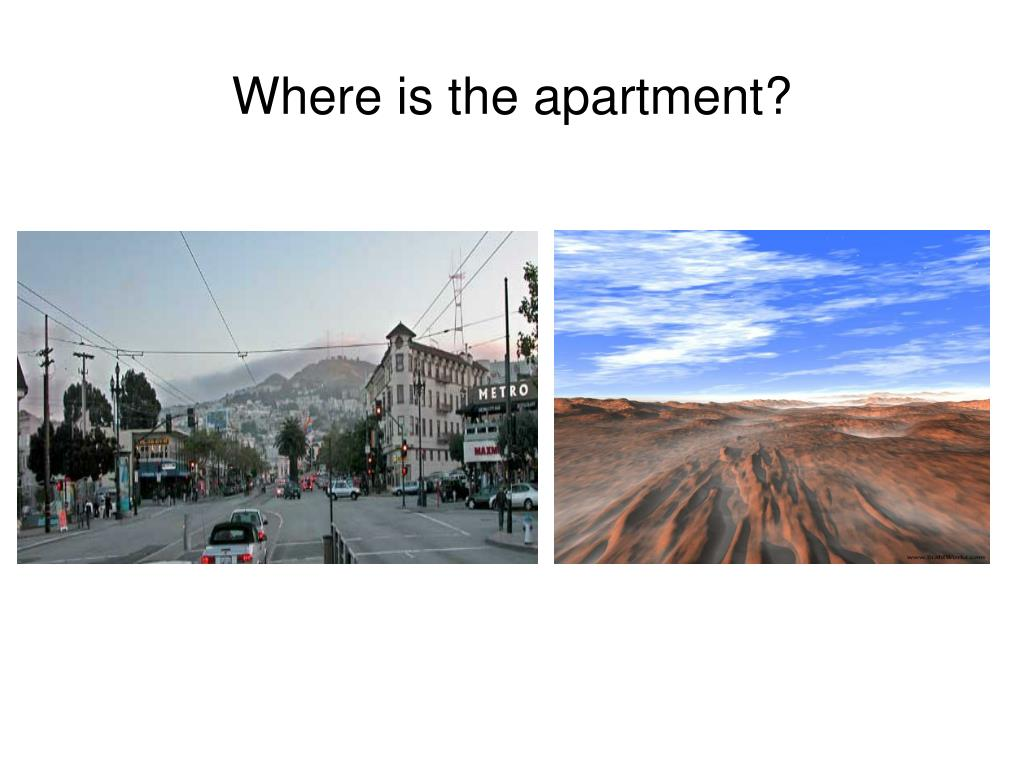 Where is the apartment?
