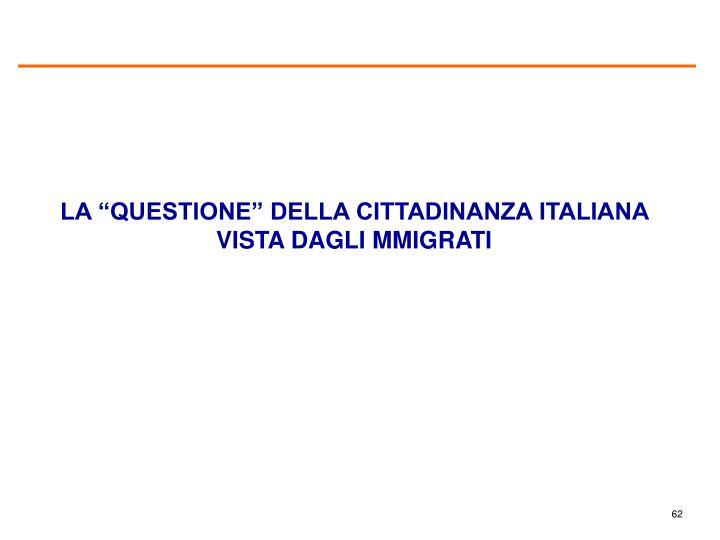 """LA """"QUESTIONE"""" DELLA CITTADINANZA ITALIANA VISTA DAGLI MMIGRATI"""