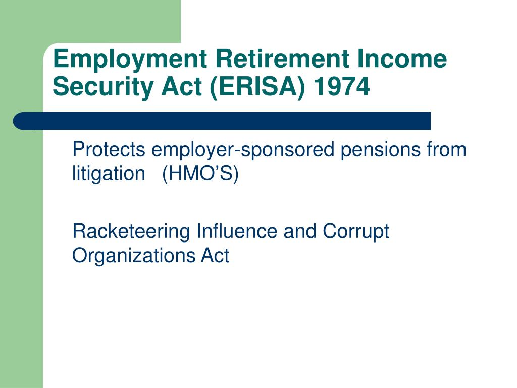 Employment Retirement Income Security Act (ERISA) 1974