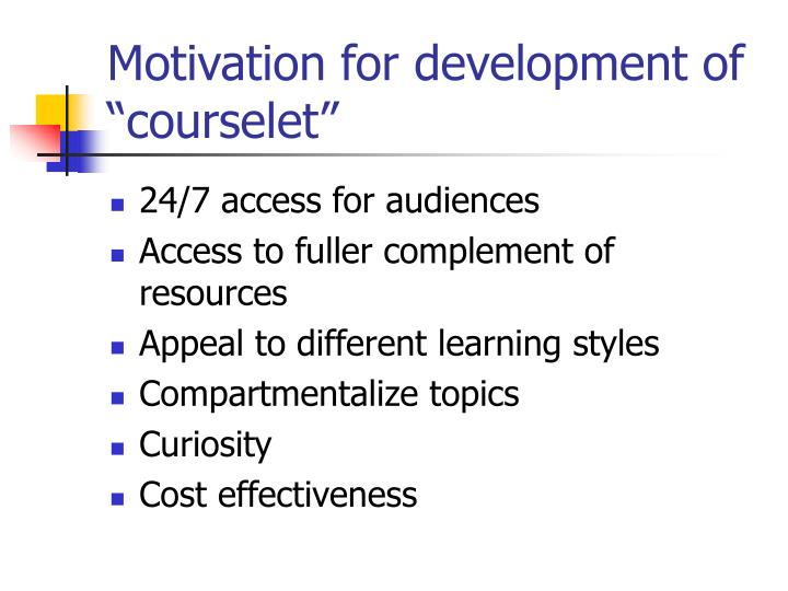 "Motivation for development of ""courselet"""