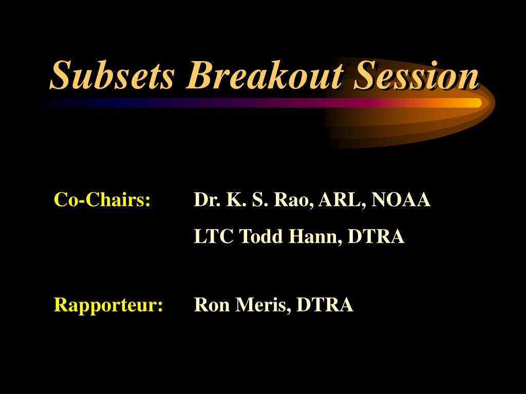 Subsets Breakout Session