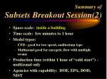 summary of subsets breakout session 2