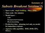 summary of subsets breakout session 3