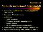 summary of subsets breakout session 4