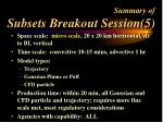 summary of subsets breakout session 5