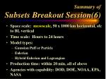 summary of subsets breakout session 6