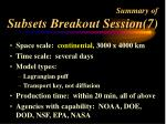 summary of subsets breakout session 7