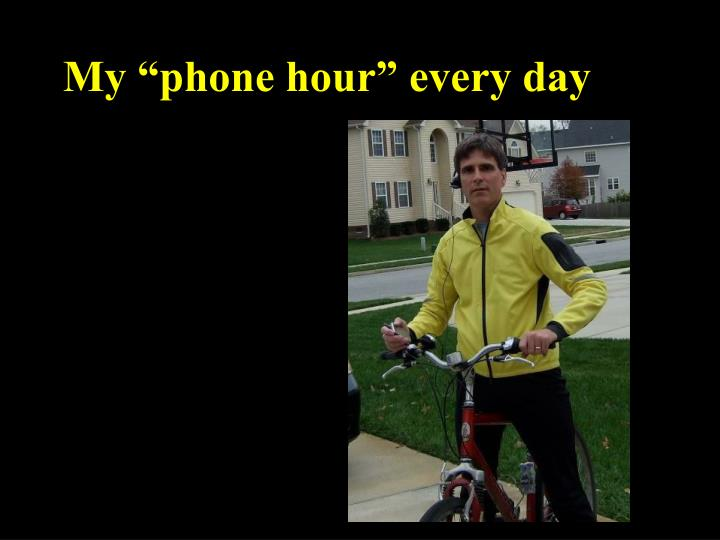 "My ""phone hour"" every day"