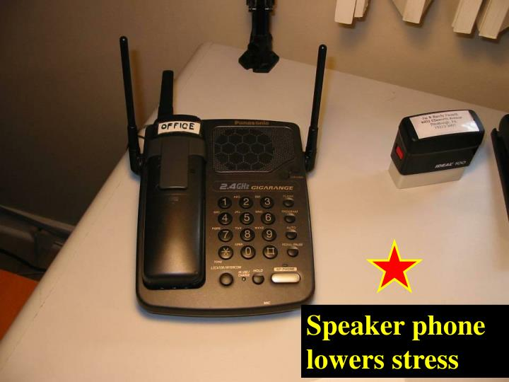 Speaker phone lowers stress