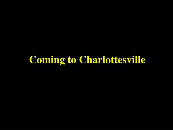 Coming to Charlottesville