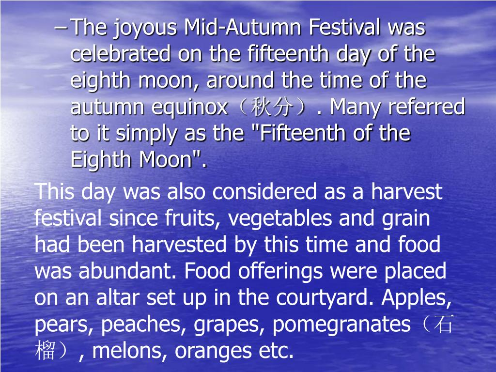 The joyous Mid-Autumn Festival was celebrated on the fifteenth day of the eighth moon, around the time of the autumn equinox