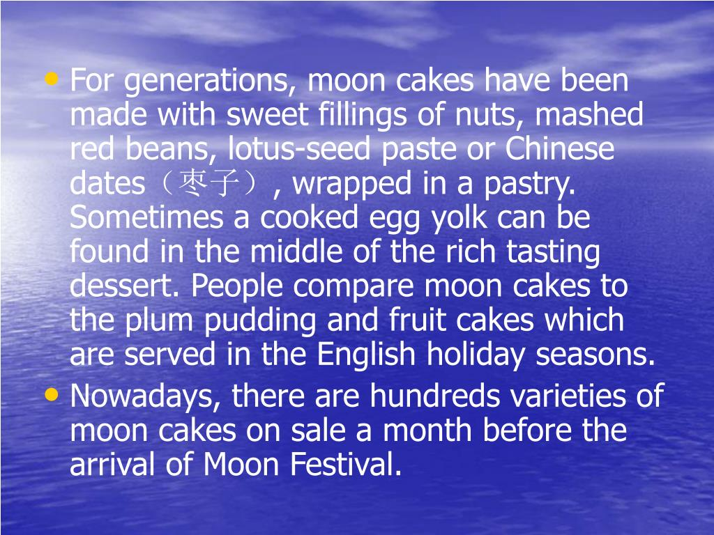 For generations, moon cakes have been made with sweet fillings of nuts, mashed red beans, lotus-seed paste or Chinese dates