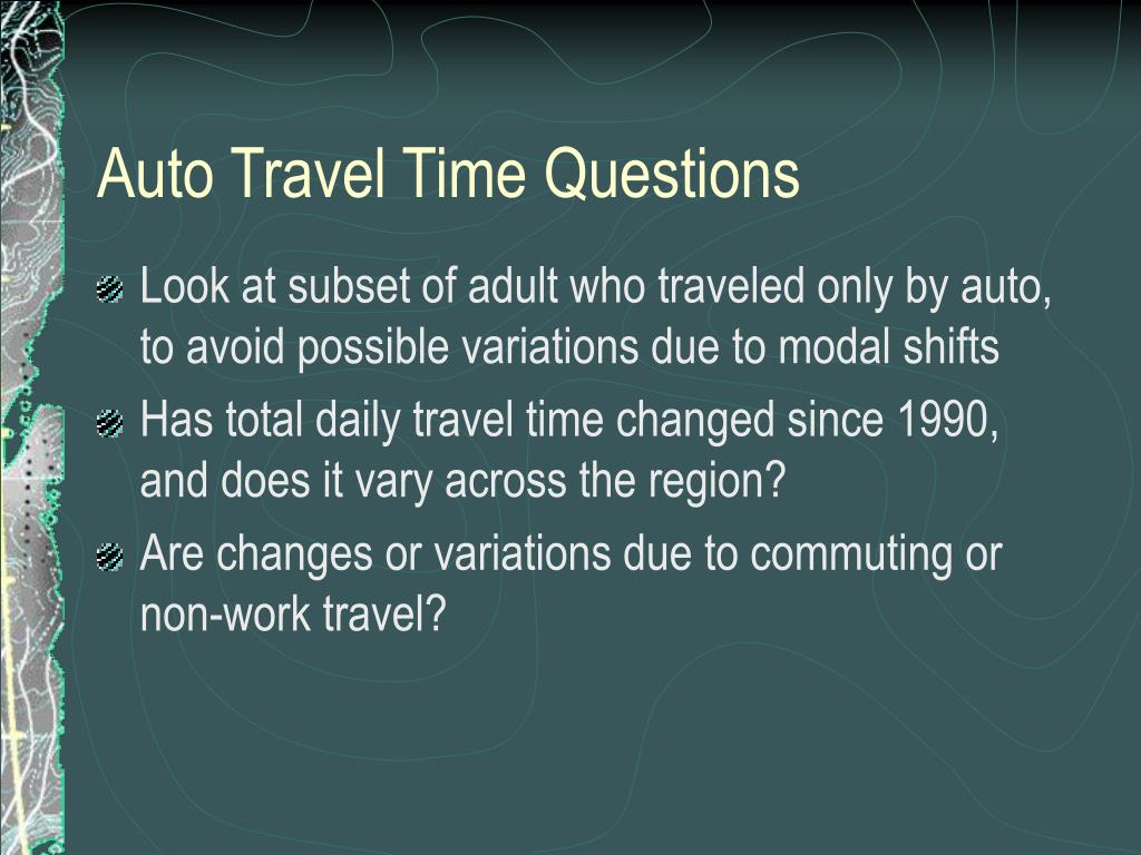 Auto Travel Time Questions