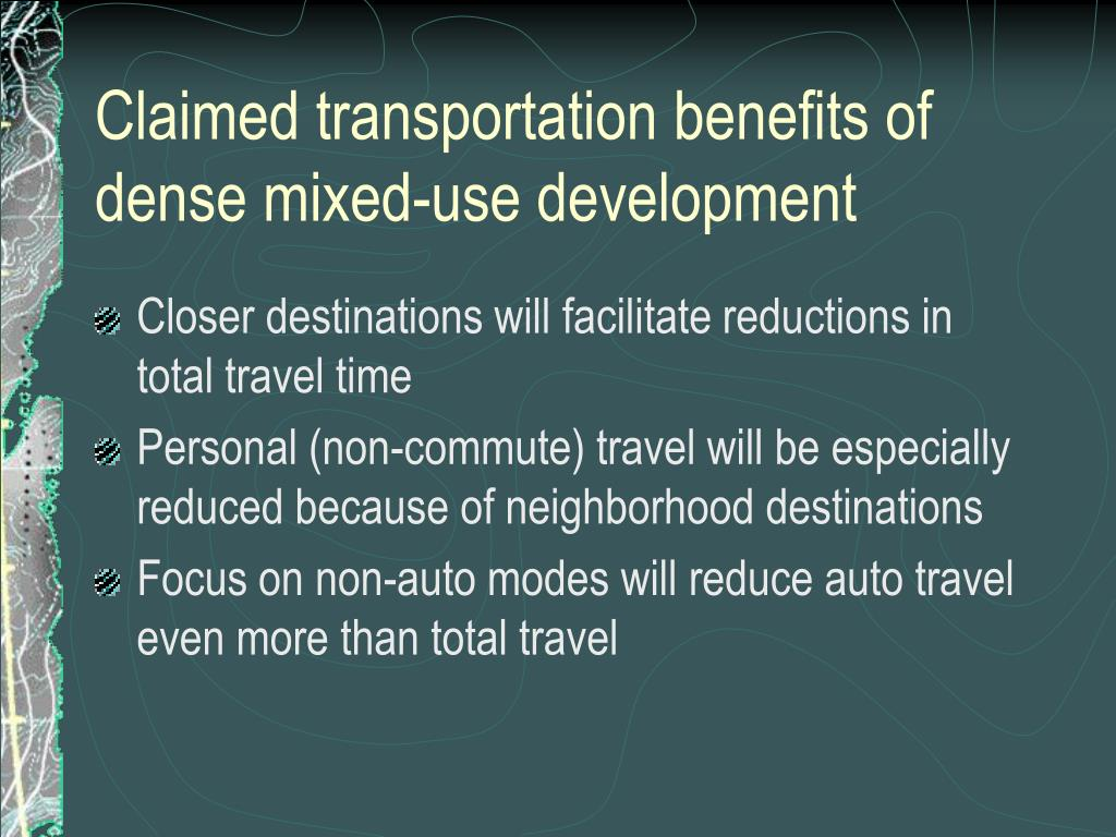 Claimed transportation benefits of dense mixed-use development