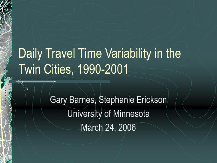 Daily travel time variability in the twin cities 1990 2001