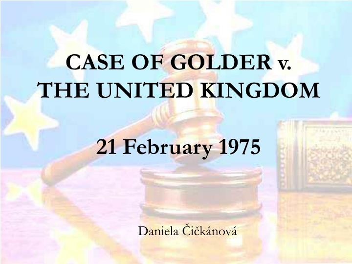 Case of golder v the united kingdom 21 february 1975