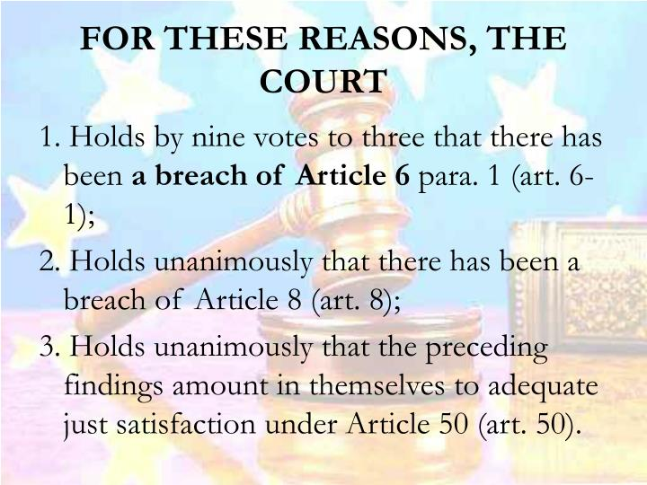 FOR THESE REASONS, THE COURT