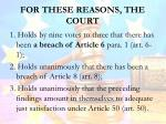 for these reasons the court