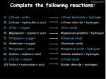 complete the following reactions