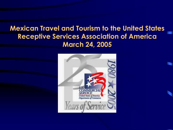 Mexican Travel and Tourism to the United States