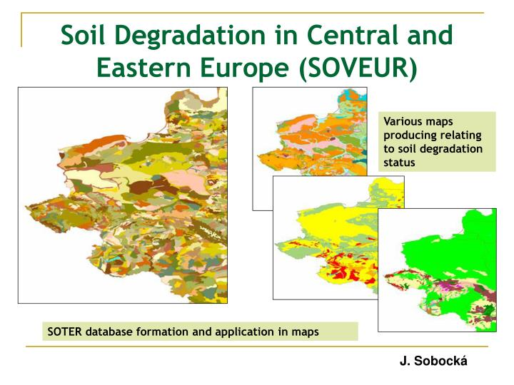 Soil Degradation in Central and Eastern Europe (SOVEUR)
