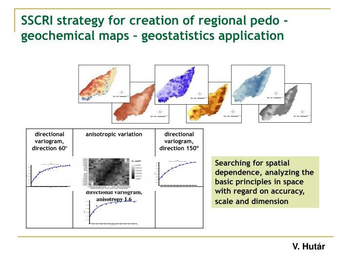 SSCRI strategy for creation of regional pedo -geochemical maps – geostatistics application