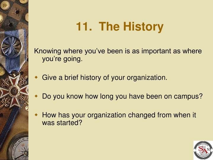 11.  The History