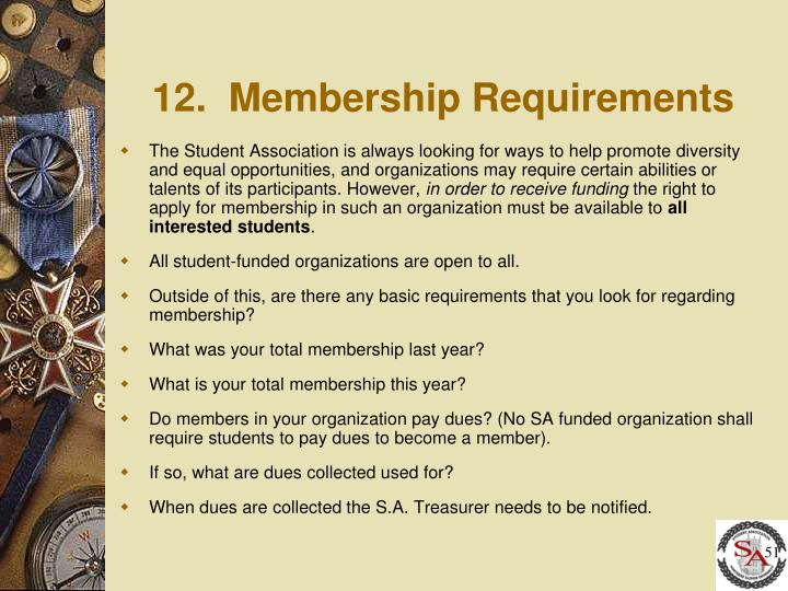 12.  Membership Requirements