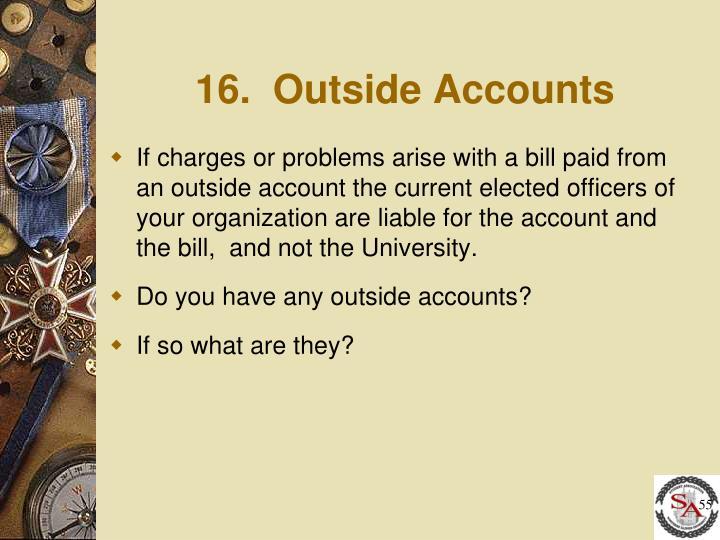 16.  Outside Accounts
