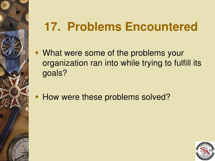 17.  Problems Encountered