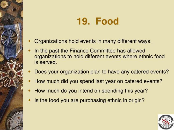 19.  Food