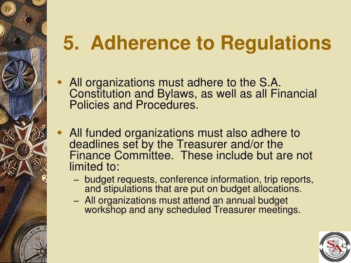 5.  Adherence to Regulations