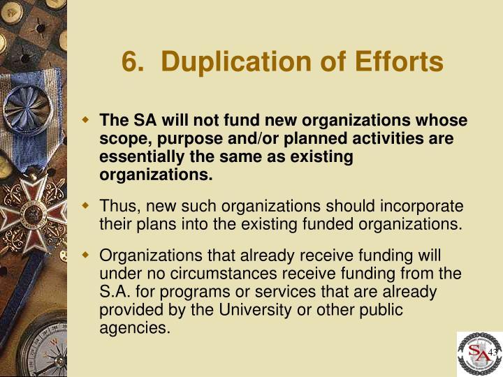 6.  Duplication of Efforts