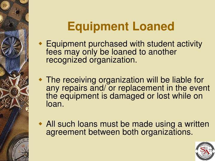 Equipment Loaned