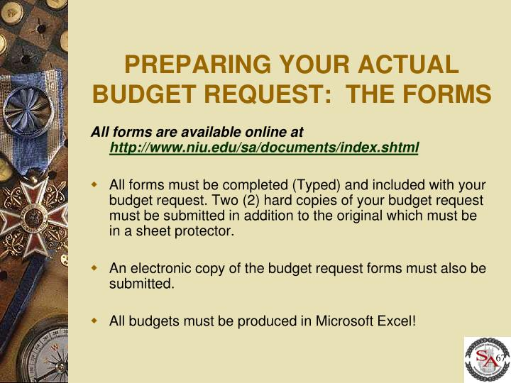 PREPARING YOUR ACTUAL BUDGET REQUEST:  THE FORMS