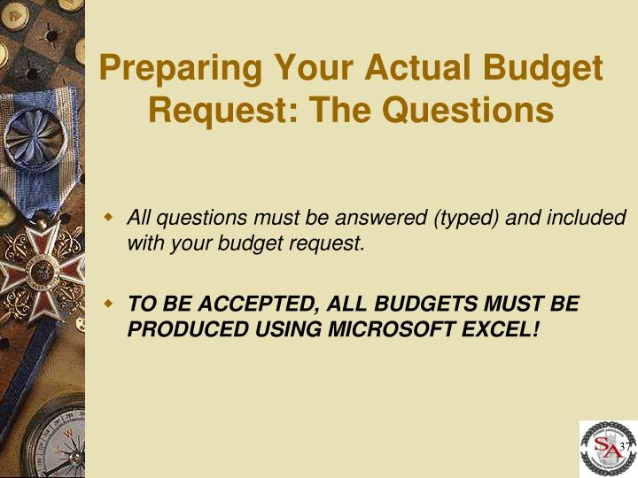 Preparing Your Actual Budget Request: The Questions
