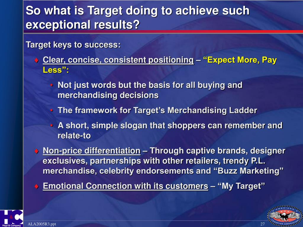 So what is Target doing to achieve such exceptional results?