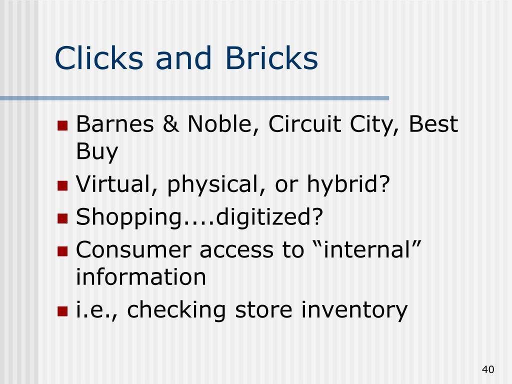 Clicks and Bricks